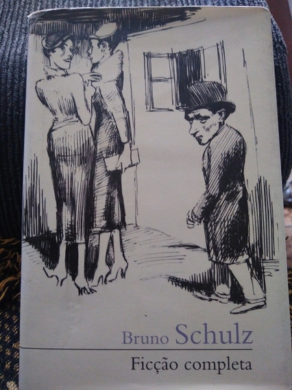 Bruno Schulz Ficção Completa