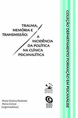 Trauma Memória E Transmissão - Livro Novo