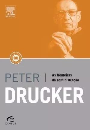 Livro - As Fronteiras Da Administração - Peter Drucker