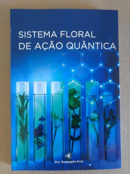 Livro Sistema Floral De Ação Quântica (guia Prático)