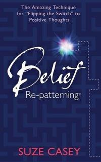 Belief Re-patterning (tm) : The Amazing Technique For Flipp