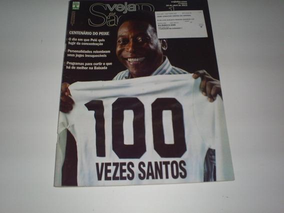 Revista Veja São Paulo Nº 16 Ano 45 Pelé 100 Vezes Santos