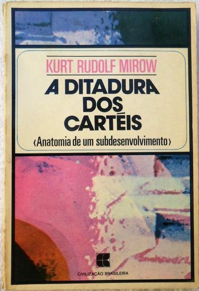 Livro - A Ditadura Dos Cartéis - Kurt Rudolf Mirow ( Barato