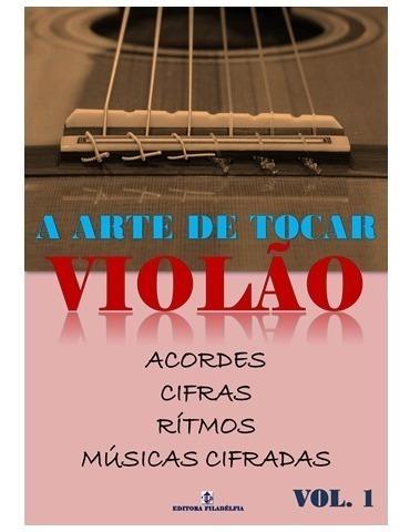 Método A Arte De Tocar Violão Vol 1