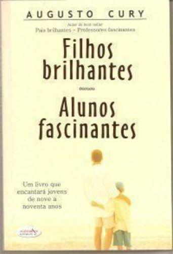 Livro Filhos Brilhantes, Alunos Fascinantes Augusto Cury