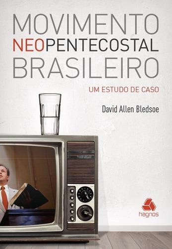 Movimento Neopentecostal Brasileiro / Ed. Hagnos