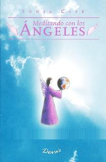 Meditando Con Los Angeles - Sonia Cafe - Libro Nuevo Envios