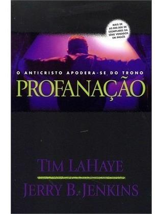 Livro Profanação - Tim Lahaye/jerry B. Jenkins - Novo Vol 9