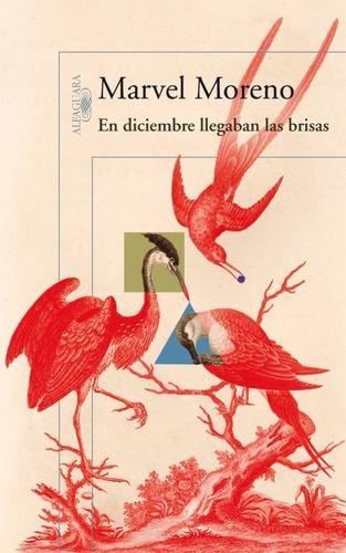 En Diciembre Llegaban Las Brisas - Marvel Moreno- Alfaguara