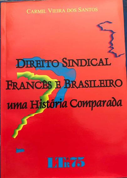 Livro Direito Sindical Francês E Brasileiro