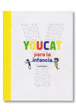 Youcat Para La Infancia. Latinoamérica