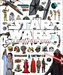 Star Wars - La Enciclopedia Visual - Tricia Barr / Adam Bray