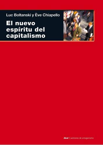 Nuevo Espiritu Del Capitalismo - Boltanski Y Chiapello Akal