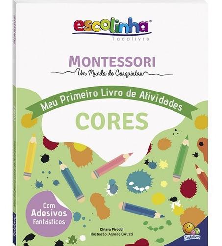 Livro Montessori Meu 1º Liv De Ativ Cores Todolivro