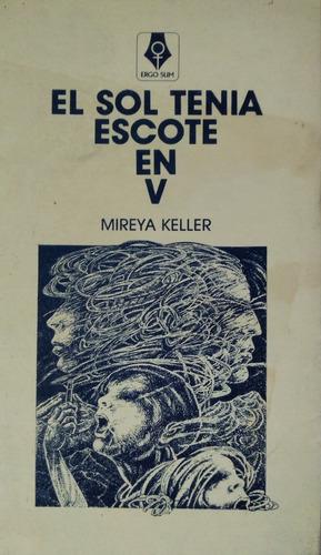 Libro El Sol Tenía Escote En V Mireya Keller