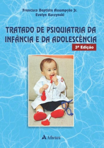 Tratado De Psiquiatria Da Infancia E Da Adolescencia - 3ª