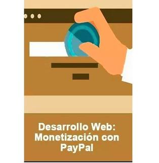 Desarrollo Web: Monetización Con Paypal