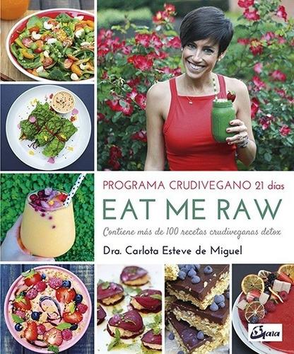 Eat Me Raw, Carlota Esteve De Miguel, Gaia