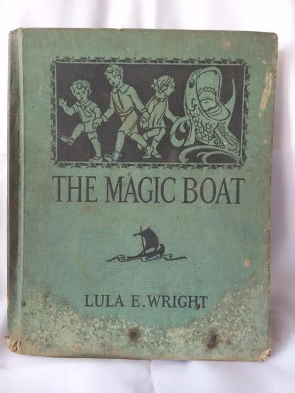Antigo E Raro Livro The Magic Boat- Lula E. Wright- Nº3428g