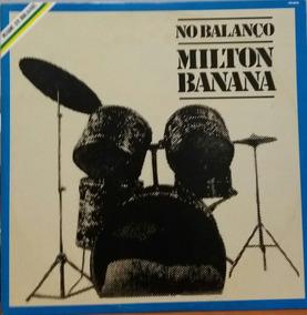 Milton Banana - No Balanço - 1983 (lp)