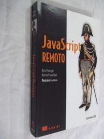 * Javascript Remoto Ben Vinegar / Anton Kovalyov
