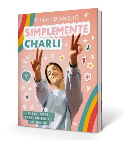 Libro Simplemente Charli - Charli D Amelio