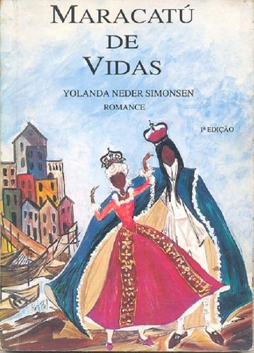 Maracatú De Vidas - Romance - Yolanda Neder Simonsen