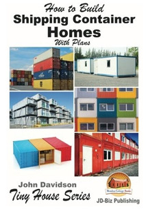 Book : How To Build Shipping Container Homes With Plans (...