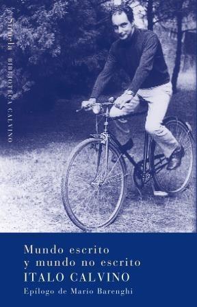 Imagen 1 de 3 de Mundo Escrito Y Mundo No Escrito, Italo Calvino, Siruela