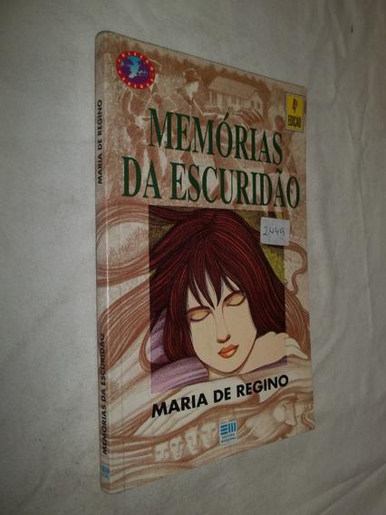 Livro - Memórias Da Escuridão - Maria De Regino