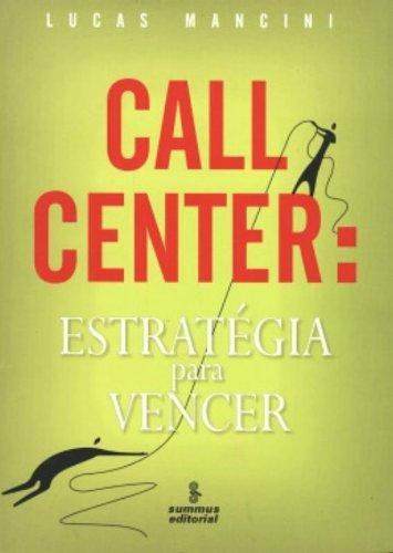 Call Center: Estrategia Para Vencer
