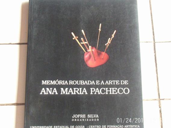 Memoria Roubada E A Arte De Ana Maria Pacheco,2003