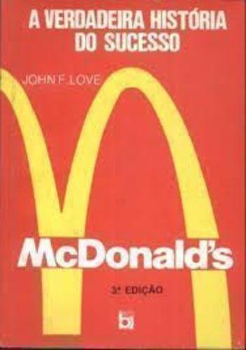 Mcdonalds: A Verdadeira História Do Sucesso John F. Love