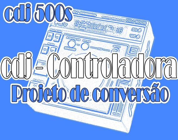 Cdj 500s - Converta Seu Cdj Em Controladora Midi Usb