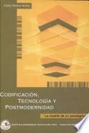 Codificacion Tecnologia Y Postmodernidad Carlos Ramos Nunez
