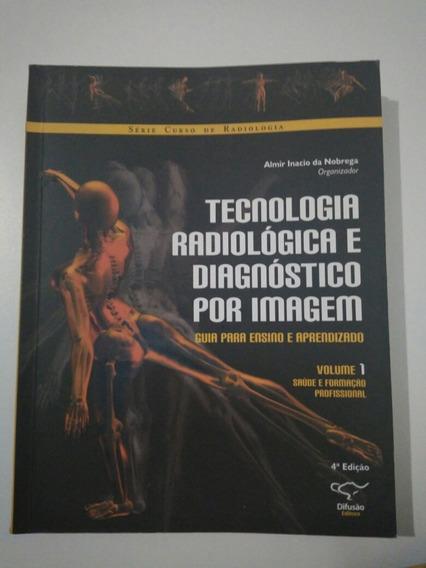Livro Tecnologia Radiológica E Diagnóstico Por Imagem. Vol 1