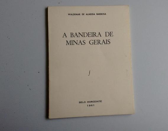 A Bandeira De Minas Gerais - Belo Horizonte - 1961