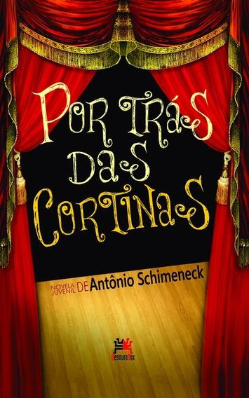 Por Trás Das Cortinas - Antônio Schimeneck - Besourobox