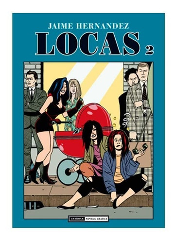 Imagen 1 de 4 de Locas N° 2, Jaime Hernández, Ed. La Cúpula