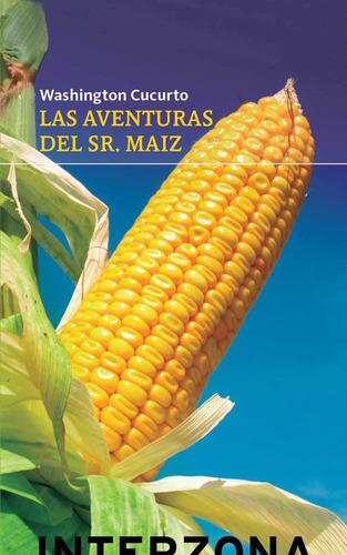 Imagen 1 de 2 de Las Aventuras Del Señor Maíz - Cucurto - Interzona Lu Reads