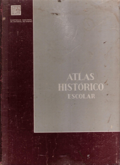 Atlas Histórico Escolar - Departamento Nacional Da Educação