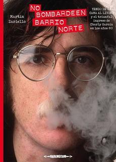 Libro No Bombardeen Barrio Norte. Charly García