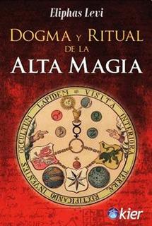 Dogma Y Ritual De La Alta Magia - Eliphas Levi - Libro Envio
