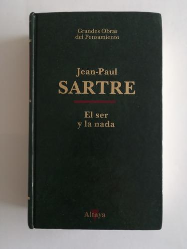 El Ser Y La Nada De Jean Paul Sartre - Tapa Dura