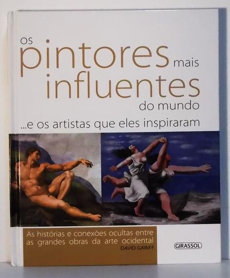 Livro Os Pintores Mais Influentes Do Mundo - David Gariff