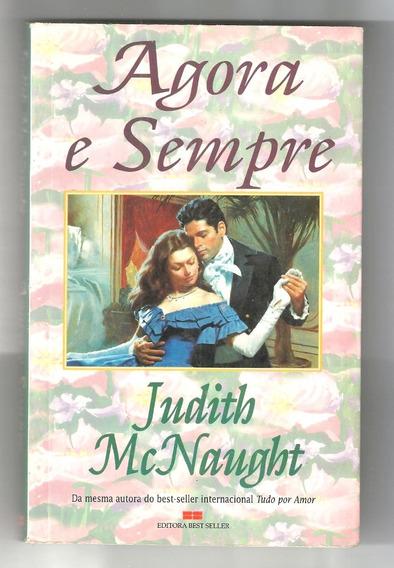 Livro Agora E Sempre - Judith Mcnaught - Raro !!