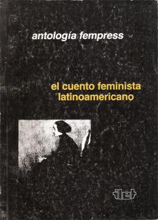 El Cuento Feminista Latinoamericano - Antología Fempress