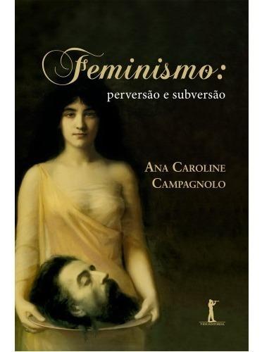 Imagem 1 de 1 de Feminismo Perversão E Subversão ( Ana Caroline Campagnolo )