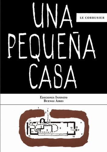 Imagen 1 de 1 de Una Pequeña Casa // Le Corbusier
