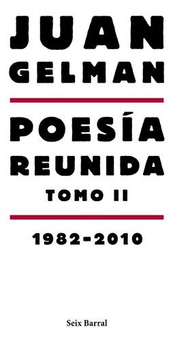 Imagen 1 de 3 de Poesía Reunida Tomo 2 (1982-2010) De Juan Gelman